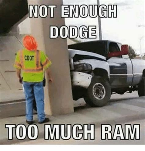 dodge memes not enough dodge coot much ram meme on me me