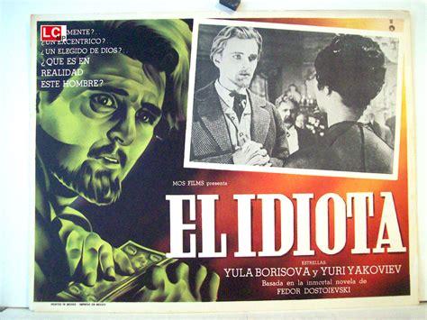 el idiota idiot 8420609072 quot el idiota quot movie poster quot idiot quot movie poster