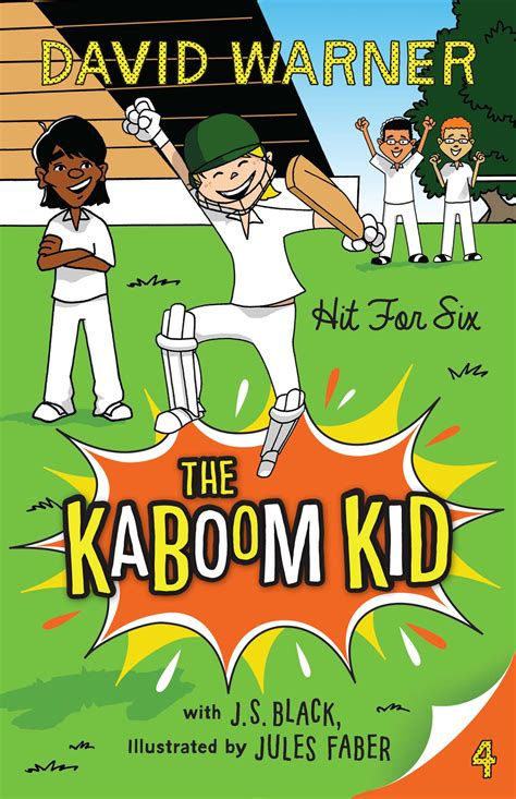 six four a novel books hit for six kaboom kid 4 book by david warner
