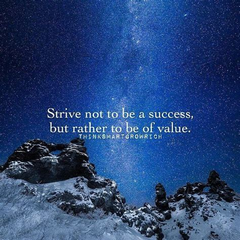 Be A Succes strive not to be a success but rather to be of value