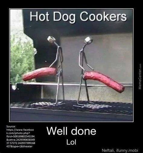 ways to cook dogs that s one way to cook dogs by kwulff730 meme center