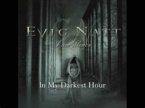 darkest hour lyrics evig natt in my darkest hour lyrics