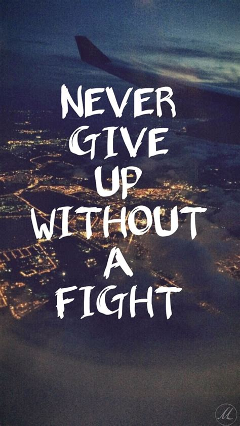 wallpaper hd iphone quotes never give up without a fight iphone wallpaper quotes