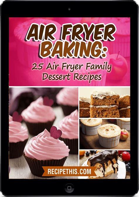 Pdf Paula Deen S Air Fryer Cookbook by Airfryer Baking Recipes 25 Delicious Airfryer Dessert