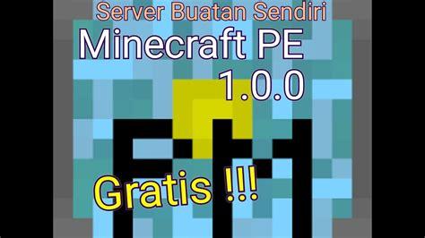 membuat server youtube sendiri cara membuat server sendiri di minecraft pe versi 1 0 0