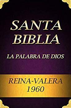 santa biblia reina valera 1960 gratis en espa 241 ol on the app store biblia reina valera 1960 la palabra de dios spanish edition kindle edition by casiodoro de