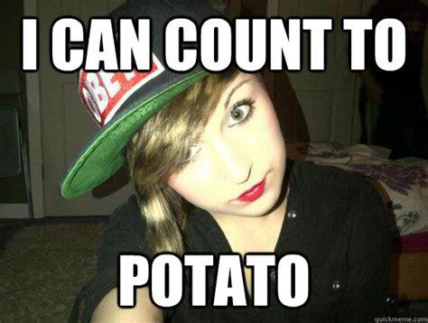Count To Potato Meme - i can count to potato misc quickmeme