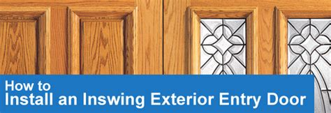 How To Hang An Exterior Door How To Install An Inswing Exterior Entry Door