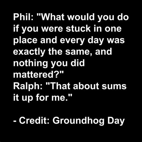 groundhog day quotes sayings groundhog day quotes image quotes at hippoquotes