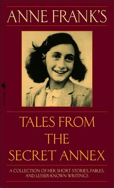 anne frank the biography summary tales from the secret annex revised edition by anne frank