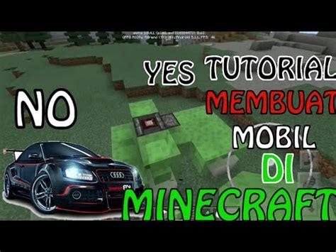 tutorial cara menyetir mobil tutorial cara membuat mobil di minecraft pe minecraft