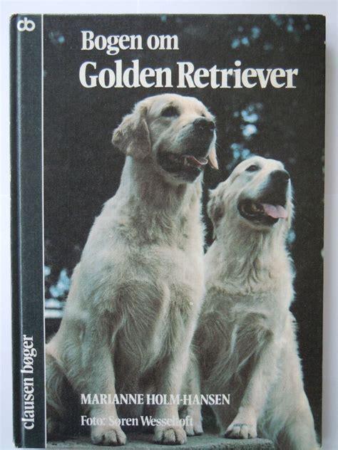 golden retriever pris bogen om golden retriever marianne holm hansen nydalen bokstue