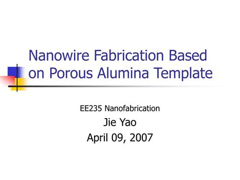 Ppt Nanowire Fabrication Based On Porous Alumina Template Powerpoint Presentation Id 321509 Porous Alumina Template