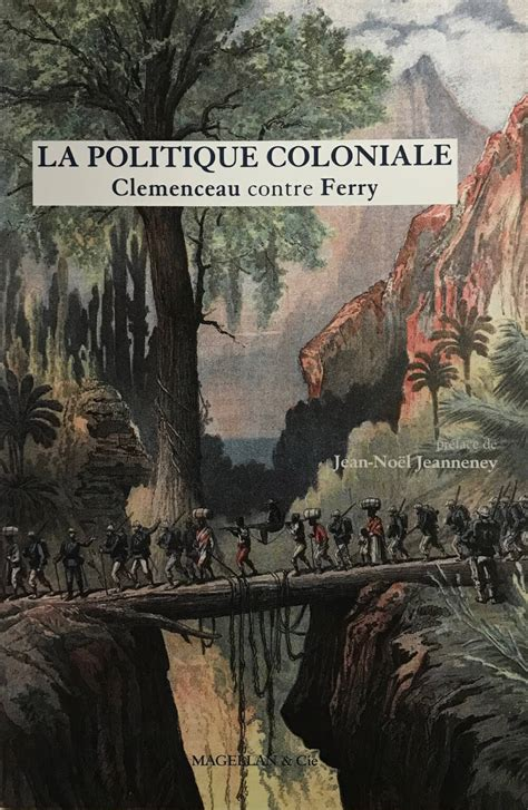 la politique coloniale la politique coloniale pr 233 face de jean no 235 l jeanneney mus 233 e clemenceau