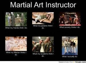 Martial Arts Memes - martial art instructor meme generator what i do