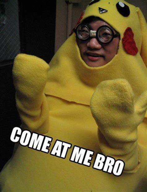 Come At Me Meme - come at me bro come at me bro know your meme