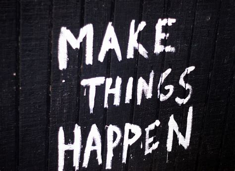 make things happen managing coaching inspiration things happen is a skill the list society