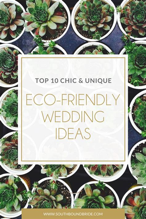 Eco Chic Planet Friendly Designs by Top 10 Chic Eco Friendly Wedding Ideas Southbound