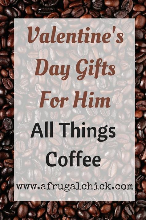 valentines unique gifts him s day gifts for him unique gifts for the coffee