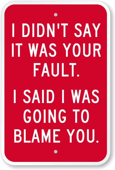 Didnt I Just Say I Was Going To Cut Back On 2 by I Didn T Say It Was Your Fault Sign Sku K 0346