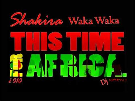 waka waka remix shakira waka waka this time for africa remix 2010