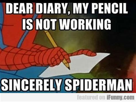 Not Working Meme - dear diary my pencil is not working ifunny com