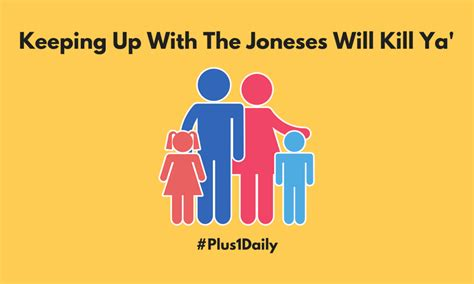 keeping up with the joneses keeping up with the joneses will kill ya video plus