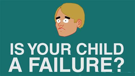 that is not a child but a minor is your child a failure paradigm