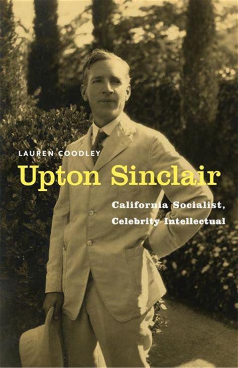biography of upton sinclair lauren coodley home