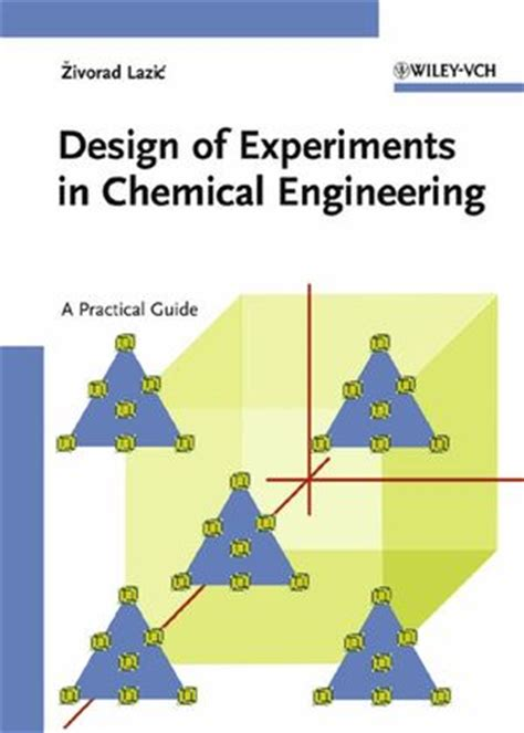design of experiment manual wiley design of experiments in chemical engineering a