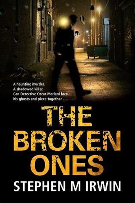 the broken a books the broken ones by stephen m irwin reviews discussion