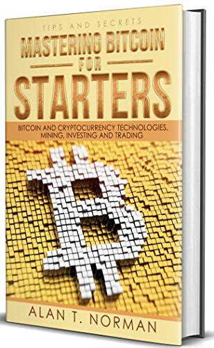 mastering bitcoin for starters bitcoin and cryptocurrency