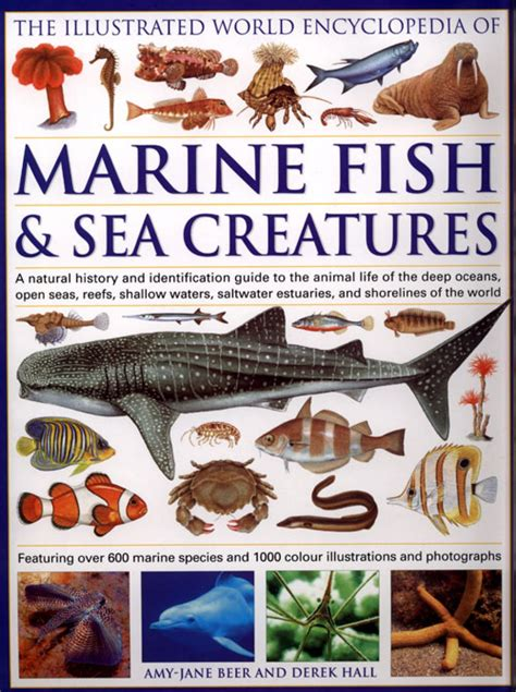 the world encyclopedia of fish and shellfish the definitive guide to the fish and shellfish of the world with more than 700 photographs books the illustrated world encyclopedia of marine fish sea