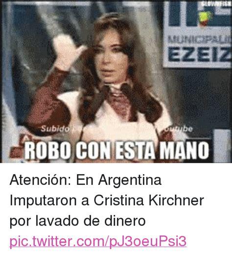 cristina fernandez de kirchner memes ezei subido be robo con esta mano atenci 243 n en argentina