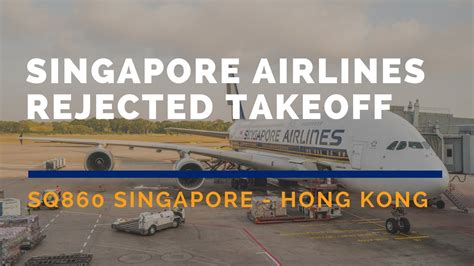 aborted or rejected takeoff singapore airlines sq860 aborted rejected takeoff at