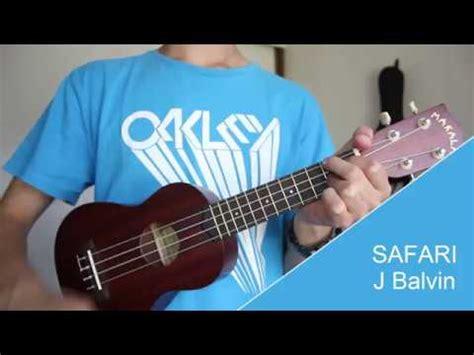 j balvin ukulele safari j balvin tutorial ukulele youtube