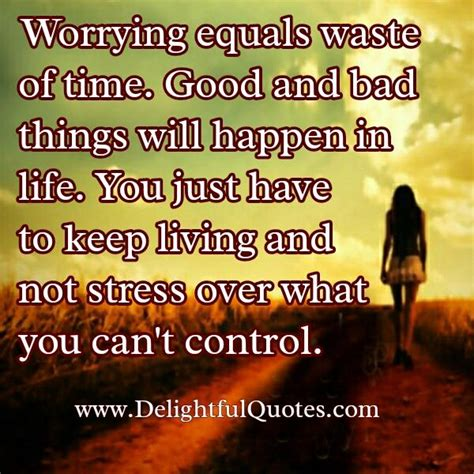 Don T Get Stressed Over What You Can T Control - don t stress over what you can t control delightful quotes