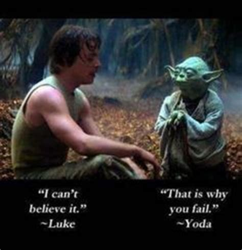 Kaos Luke Skywalker Quotes Wars 1000 images about yoda on yoda quotes yoda and wars