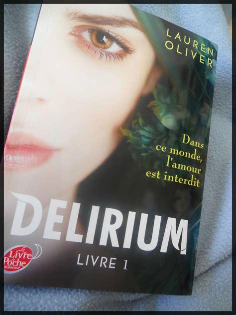 delirium livre delirium oliver livre 1 aux douceurs litt 233 raires