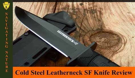 cold steel leatherneck sf knife cold steel leatherneck sf 39lsf knife review top knife