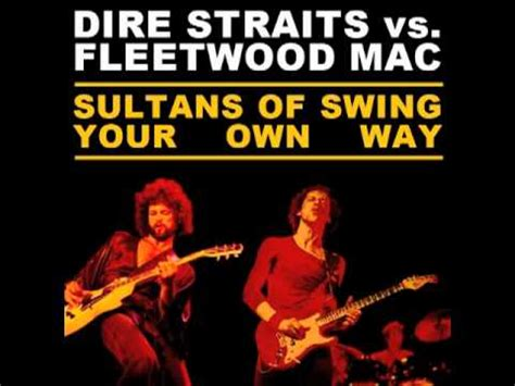youtube dire straits sultans of swing sultans of swing your own way dire straits vs fleetwood