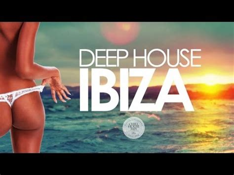 ibiza house music deep house ibiza sunset mix 2016 youtube