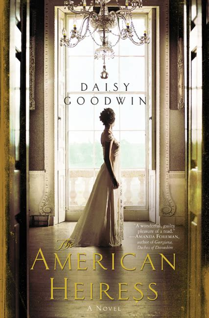 the american heiress a novel books the american heiress by goodwin
