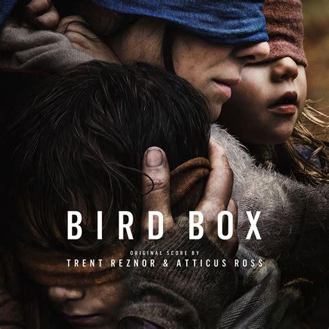 Bird Box by Bird Box Soundtrack Released Reporter
