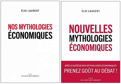 libro nos mythologies conomiques entretien nos nouvelles mythologies 233 conomiques avec eloi laurent nonfiction fr le portail