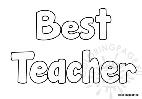 printable coloring pages for your teacher best teacher coloring page