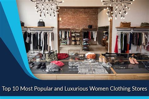 best fashion stores luxurious clothing stores top ten most popular