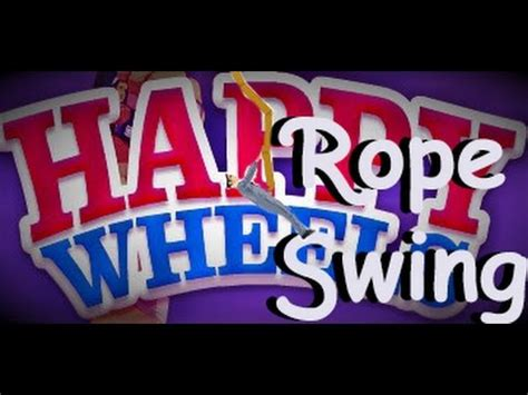 happy wheels full version rope swing happy wheels how to make a rope swing level youtube