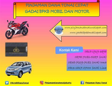 Tempat Pinjaman Gadai Bpkb Di Jakarta gadai bpkb mobil jakarta tangerang pinjaman cepat