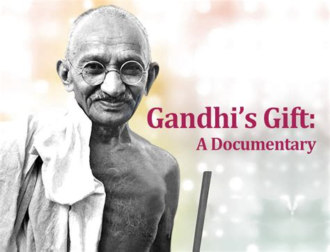 gandhi biography documentary gandhi s gift a documentary desh videsh